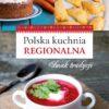 POLSKA KUCHNIA REGIONALNA. SMAK TRADYCJI