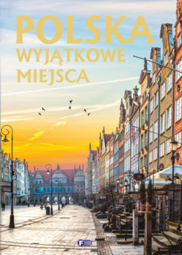 POLSKA. WYJĄTKOWE MIEJSCA