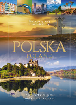 POLSKA. PERŁY PRZYRODY I ARCHITEKTURY