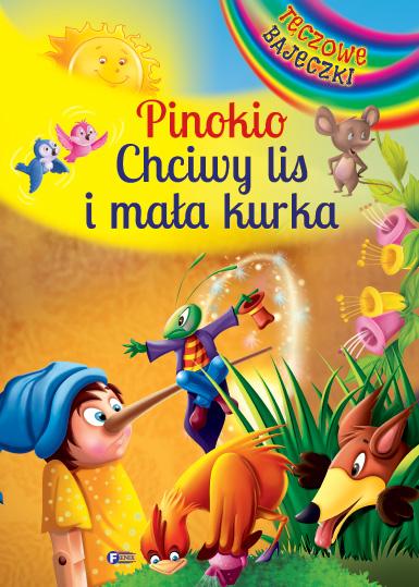 PINOKIO I CHCIWY LIS I MAŁA KURKA